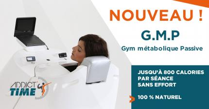 La Gym sans effort G.M.P (Gym Métabolique Passive) arrive chez Addict'time !